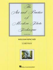 Cover of: The Art and Practice of Modern Technique for Flute, Vol 2 (Art & Practice of Modern Flute Technique) by William Kincaid