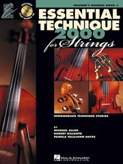 Cover of: Essential Technique 2000, for Strings Teacher's Manual Book 3 (Intermediate Technique Studies, Teacher's manual BOOK 3) by Robert Gillespie, Pamela Tellejohn Hayes Michael Allen