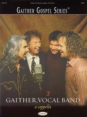 Cover of: Gaither Vocal Band - A Cappella | Gaither Vocal Band