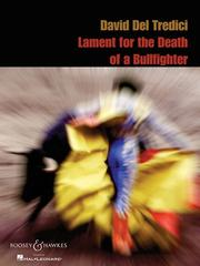 Cover of: David Del Tredeci - Lament for the Death of a Bullfighter by David Del Tredici