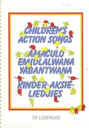 Cover of: Children's Action Songs / Kinder-aksie Liedjies / Amaculo Emodlalwana Yabantwana (Music: Children Action Songs / Kinder-Aksie Liedjies) | Lodewijks