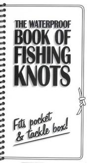 "Cover of: The Waterproof Book of Fishing Knots by ""Fishing Unlimited"""