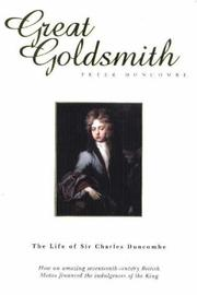 Cover of: Great Goldsmith: the Life of Sir Charles Duncombe | Peter Duncombe