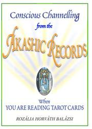 Cover of: Conscious Channeling from the Akashic Records When You Are Reading Tarot Cards | Rozalia  Horvath Balazsi