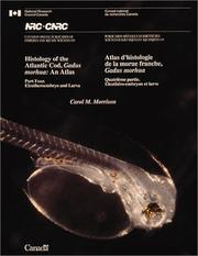 Cover of: Histology of the Atlantic Cod, Gadus morhua | Carol M. Morrison