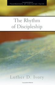 Cover of: The Rhythm of Discipleship (Foundations of Christian Faith) | Luther Ivory