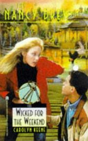 Cover of: WICKED FOR THE WEEKEND THE | Carolyn Keene