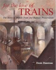 Cover of: FOR THE LOVE OF TRAINS | Denis Dunstone