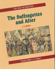 Cover of: The Suffragettes and After (Past in Question) | J.F. Aylett