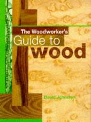 Cover of: Woodworker's Guide to Wood by David Robert Johnston
