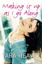 Cover of: Making It Up as I Go Along by Tara Heavey