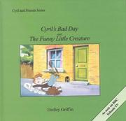 Cover of: Cyril's Bad Day and the Funny Little Creature (Cyril & Friends) | Hedley Griffin