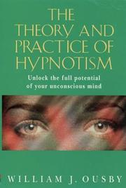 Cover of: The theory and practice of hypnotism | William J. Ousby