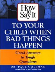 Cover of: How To Say It to Your Child When Bad Things Happen (How to Say It...) | Dr. Paul Coleman