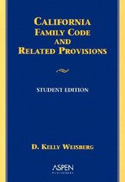 Cover of: California Family Law Code and Related Provisions | Weisberg