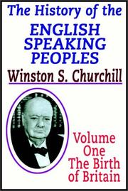 Cover of: A History Of The English Speaking Peoples-Vol I The Birth Of Britain | Winston S. Churchill