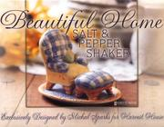 Cover of: Beautiful Home Salt and Pepper Shakers | Michal Sparks