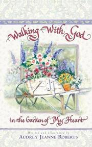 Cover of: Walking With God In The Garden Of My Heart by Audrey Jeanne Roberts