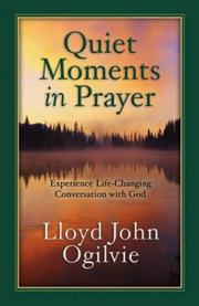 Cover of: Quiet Moments in Prayer | Lloyd John Ogilvie