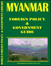 Cover of: Myanmar Foreign Policy and Government Guide (World Foreign Policy and Government Library Volume 350) by Inc. Global Investment & Business Center