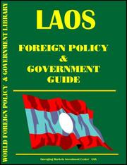Cover of: Laos Foreign Policy and Government Guide by Inc. Global Investment & Business Center