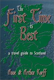 Cover of: The First Time is the Best a Travel Guide to Scotland | Anne Korff
