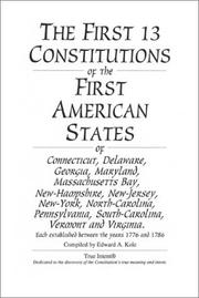 Cover of: The First 13 Constitutions of the First American States | Edward A. Kole