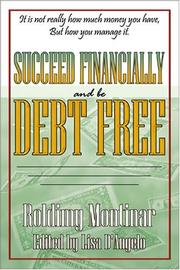 Cover of: Succeed Financially and Be Debt Free | Roldimy Montinar