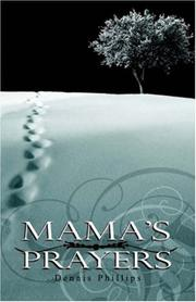 Cover of: Mama's Prayers | Dennis Phillips