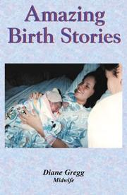 Cover of: Amazing Birth Stories | Diane Gregg