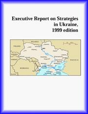 Cover of: Executive Report on Strategies in Ukraine | The Ukraine Research Group