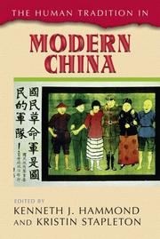 Cover of: The Human Tradition in Modern China (Human Tradition Around the World) | Kenneth Hammond