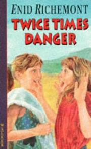 Cover of: Twice Times Danger by Enid Richemont