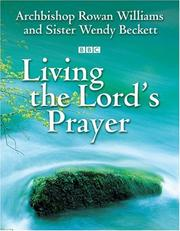 Cover of: Living the Lord's Prayer | Wendy Beckett