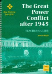 Cover of: Great Power Conflict After 1945 (Key History for GCSE) | John O'Keefe