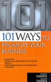 Cover of: 101 Ways to Promote Your Business (101 Ways Series) by Godfrey Harris