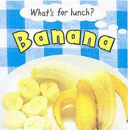 Cover of: What'S for Lunch:Bananna (Whats for Lunch) | P. Robson