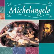 Cover of: Michelangelo (Masterpieces) | Shelly Swanson Satern