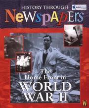 Cover of: The Home Front in World War II (History Through Newspapers) | Ross, Stewart.