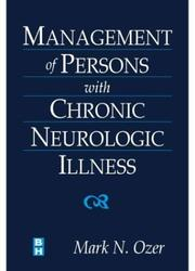 Cover of: Management of Persons with Chronic Neurologic Illness | Mark N. Ozer