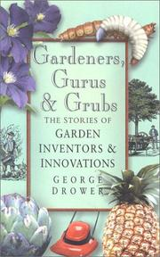 Cover of: Gardeners, Gurus and Grubs by George Drower