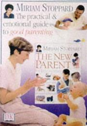 Cover of: First Time Parents (Dorling Kindersley Health Care) | Miriam Stoppard