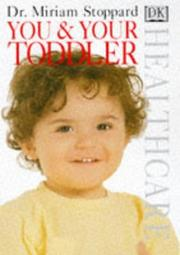 Cover of: You and Your Toddler (Healthcare) | Miriam Stoppard