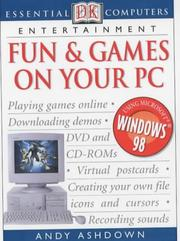 Cover of: Fun and Games on Your PC (Essential Computers) | Andy Ashdown