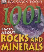 Cover of: 1001 Facts About Rocks and Minerals | Chris Maynard