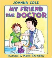 Cover of: My friend the doctor | Joanna Cole