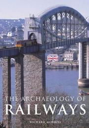 Cover of: The Archaeology of Railways by Richard Morriss