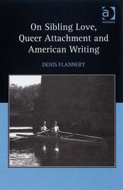 Cover of: On sibling love, queer attachment, and American writing by Denis Flannery