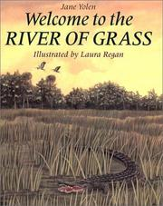 Cover of: Welcome to the river of grass by Jane Yolen
