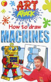 Cover of: How to Draw Machines (Art Attack How to Draw) | Barry Green